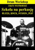 Szkoła na Perkusję Jerzy Piotrowski
